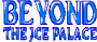 agosto09:beyond_the_ice_palace_-_logo.png